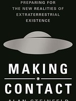 Making Contact  - Preparing for the New Realities of Extraterrestrial Existence
