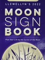 Llewellyn's 2022 Moon Sign Book - Plan YourLife By the Cycles of the Moon