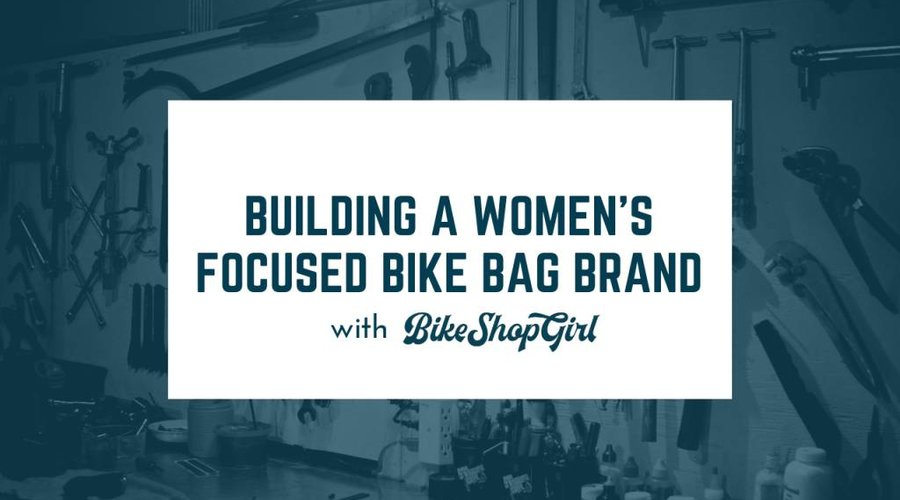 Building a Women's Focused Biking Brand - Bike Shop Girl Podcast
