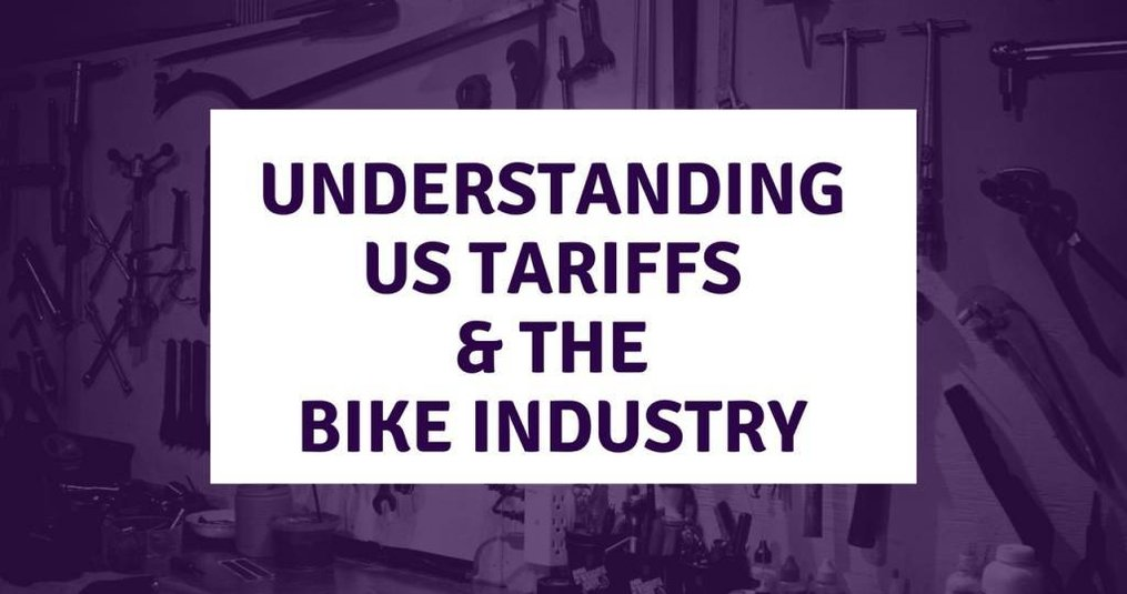 Understanding US Tariffs and the Bike Industry