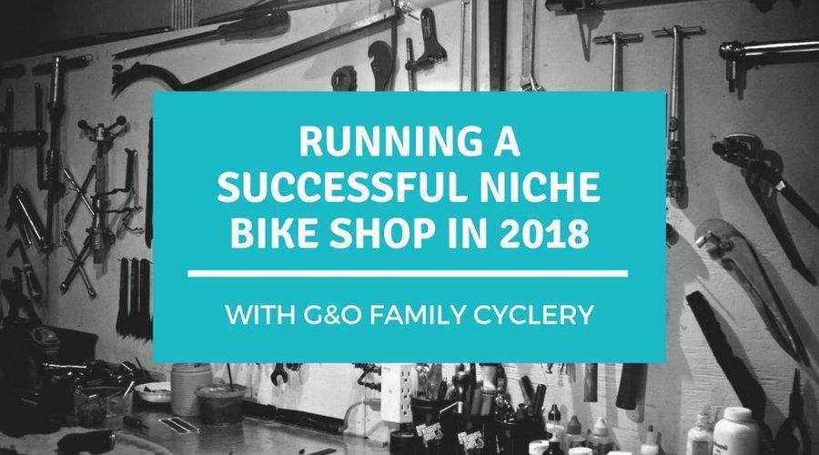 Running a Successful Niche Bike Shop in 2018