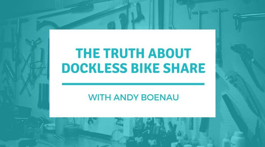 The Truth About Dockless Bike Share