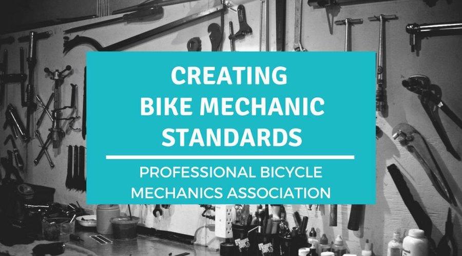 Creating Bike Mechanic Standards with Professional Bicycle Mechanics Association