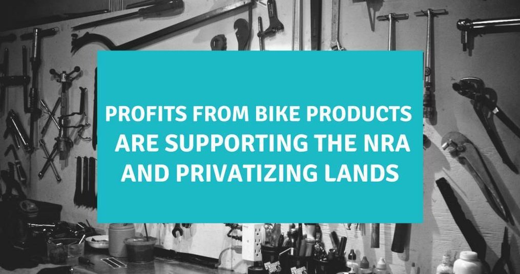 Profits from Bike Products Support the NRA and Privatizing Lands