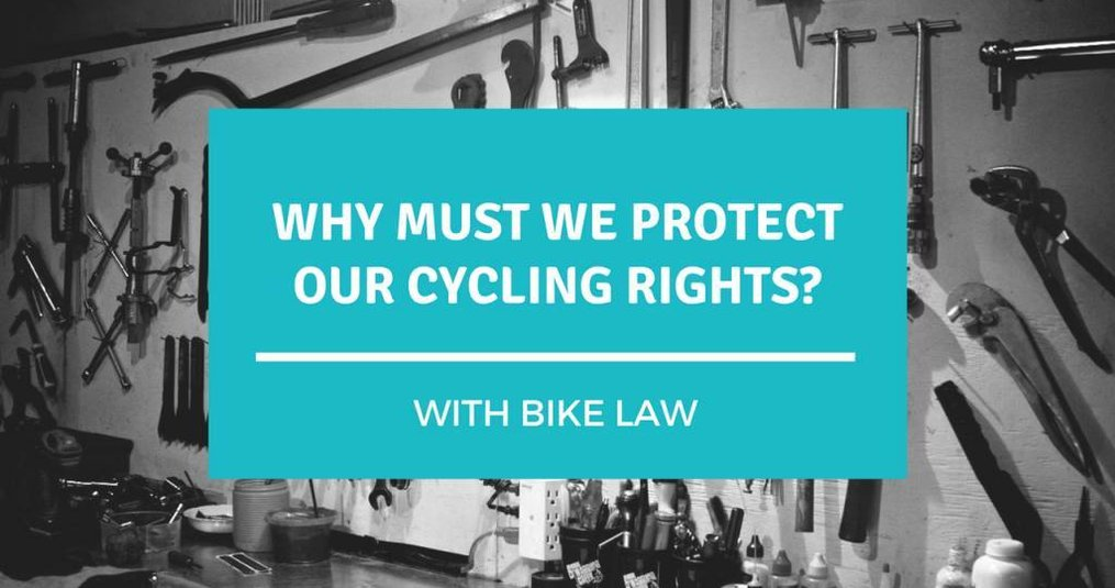 Why Must We Protect Our Cycling Rights?