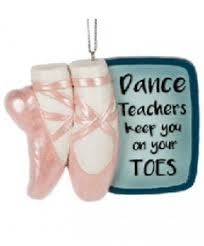 """Dance teacers keep you on your toes"" ornament, Midwest 148433"