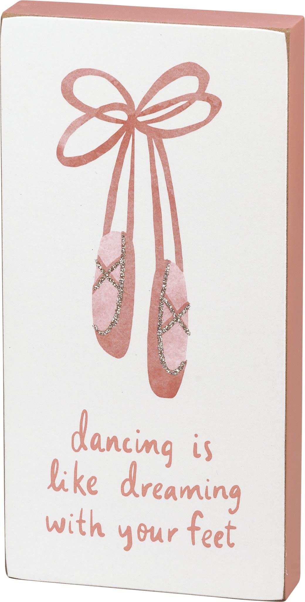 "candym Block Sign - Dancing Like Dreaming, P104404, 4"" x 8"" x 1"""