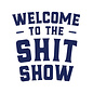 Shit Show Decal