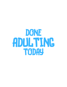 Sticker-Lishious Done Adulting Today