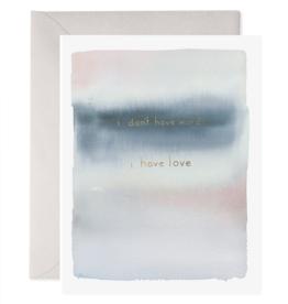 """""""I Have No Words"""" Sympathy Card"""