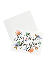 """""""I'm Here For You"""" Greeting Card"""