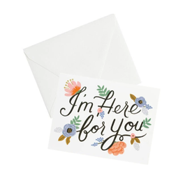 """I'm Here For You"" Greeting Card"