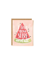"""I Love You Seeds and All"" Greeting Card"