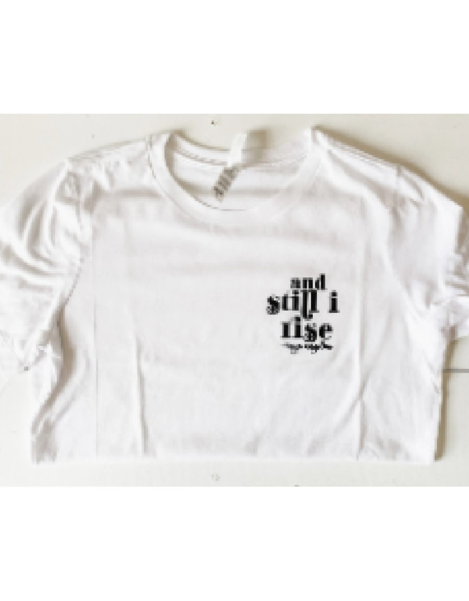 """""""And Still I Rise"""" Tee"""