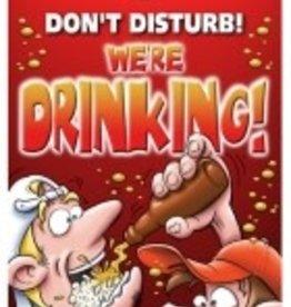 Don't Disturb We're Drinking! Door Hanger