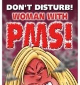 Don't Disturb Woman With PMS! - Door Hanger