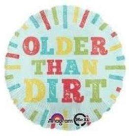 """Older Than Dirt 18"""""""