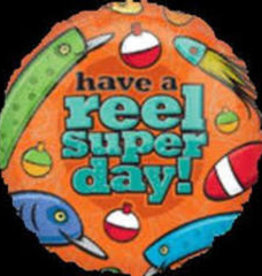 """Have A Reel Super Day! 18"""""""