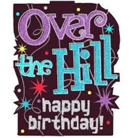 OVER THE HILL HAPPY BIRTHDAY SIGN