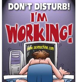 DON'T DISTURB IM WORKING! DOOR HANGER