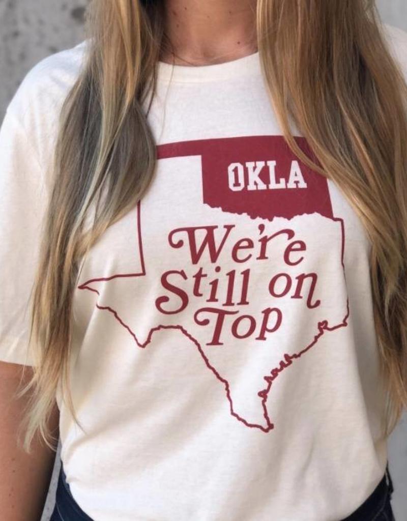 We're Still On Top T-Shirt