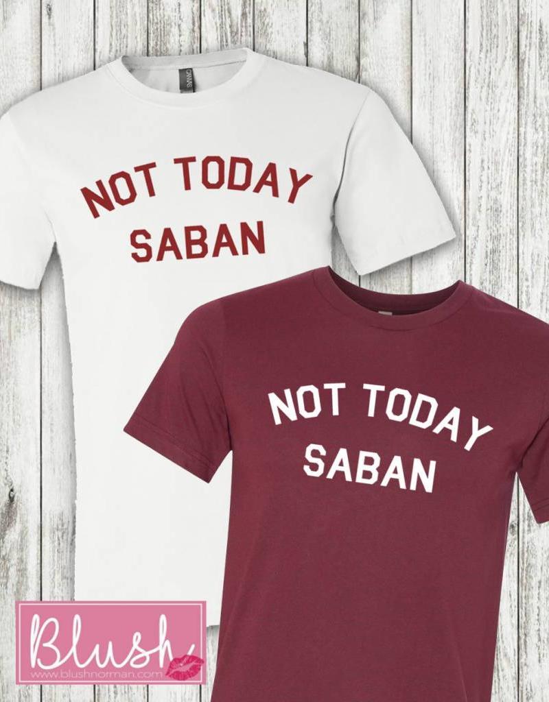 Not Today Saban T-Shirt PREORDER