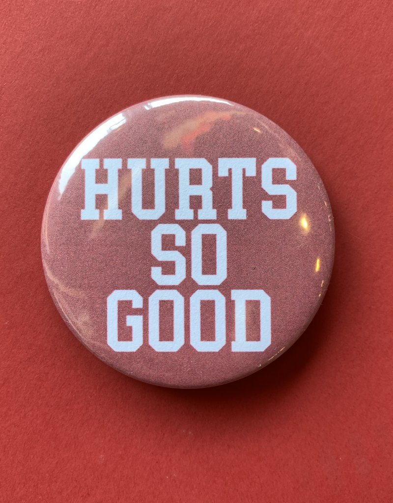 Hurts So Good Button
