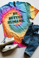 Be Better Humans. Tee