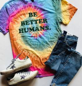 Be Better Humans. Tee