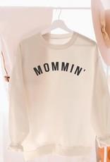 Mommin' Sweatshirt