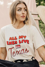 All My Exes Live In TX Tee