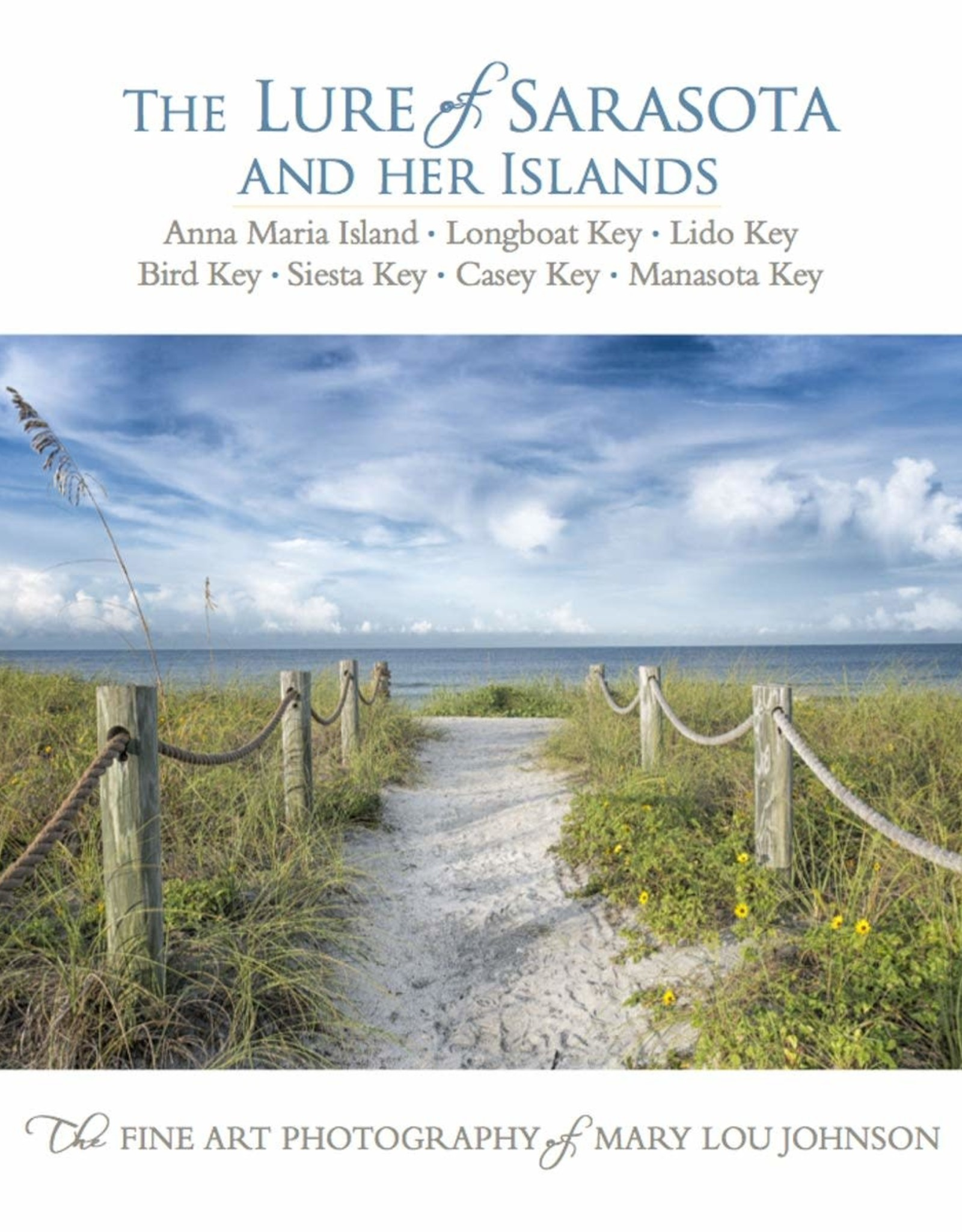 Mary Lou Johnson The Lure Of Sarasota and Her Islands