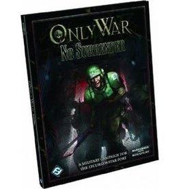 Fantasy Flight WARHAMMER 40K RPG: ONLY WAR - NO SURRENDER