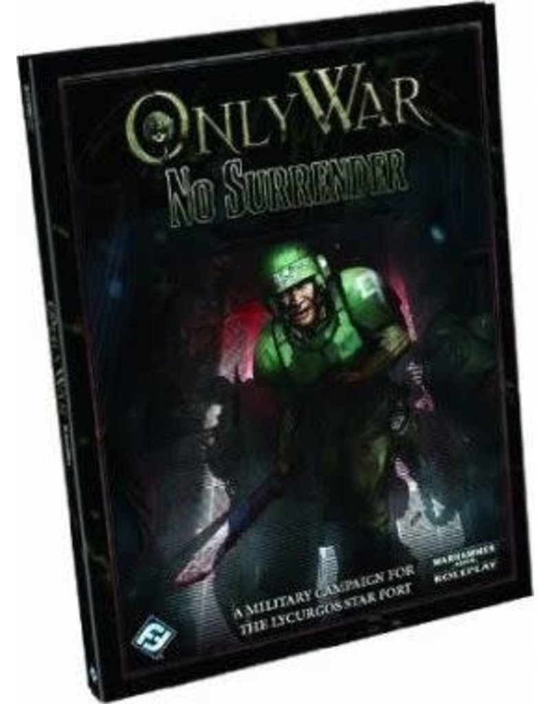 Fantasy Flight Games WARHAMMER 40K RPG: ONLY WAR - NO SURRENDER