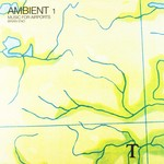[New] Eno, Brian: Ambient 1: Music For Airports