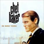 [New] Baker, Chet: Chet Baker In New York