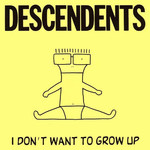 [New] Descendents: I Don't Want To Grow Up