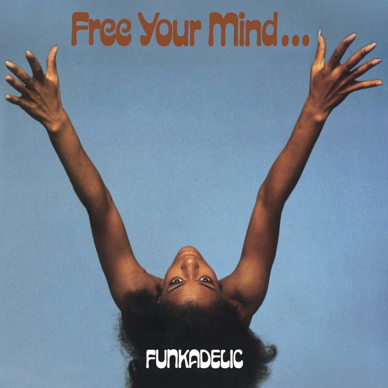 [New] Funkadelic: Free Your Mind And Your Ass Will Follow