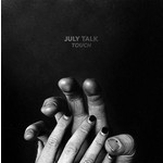 [New] July Talk: Touch