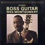[New] Montgomery, Wes: Boss Guitar