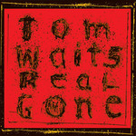 [New] Waits, Tom: Real Gone (Remixed & Remastered) (2LP)