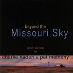 [New] Haden, Charlie & Pat Metheny: Beyond the Missouri