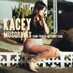 [New] Musgraves, Kacey: Same Trailer Different Park