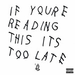 [New] Drake: If You're Reading This It's Too Late