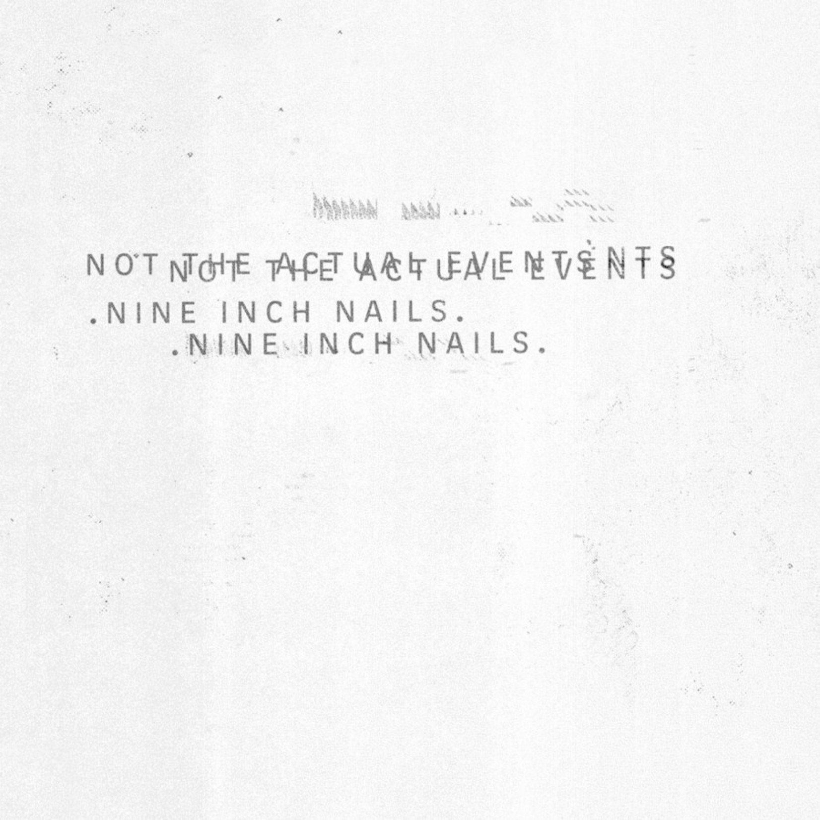 [New] Nine Inch Nails: Not The Actual Events EP