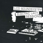 [New] LCD Soundsystem: Electric Lady Sessions (2LP)