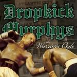[New] Dropkick Murphys: The Warrior's Code