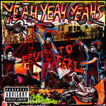 [New] Yeah Yeah Yeahs: Fever To Tell