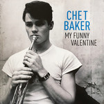 [New] Baker, Chet: My Funny Valentine