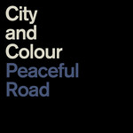 [New] City And Colour: Peaceful Road / Rain (12'')